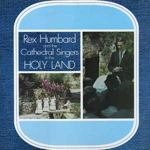 Rex Humbard & The Cathedral Singers in the Holy Land (CD)
